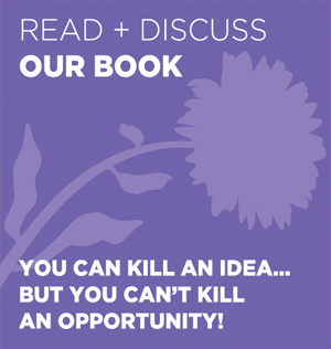 Read & Discuss Our Book, `You Can Kill an Idea... but you Can't Kill an Opportunity`.