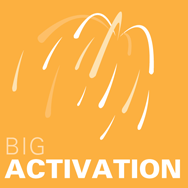 Big Activation
